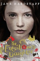 Jane Hardstaff: The Executioner's Daughter