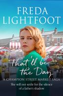 Freda Lightfoot: That'll be the Day