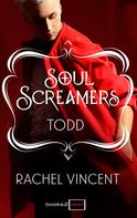 Rachel Vincent: Todd: Kurzroman - Soul Screamers ★★★★