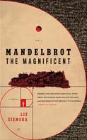 Liz Ziemska: Mandelbrot the Magnificent
