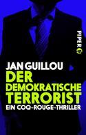 Jan Guillou: Der demokratische Terrorist ★★★★