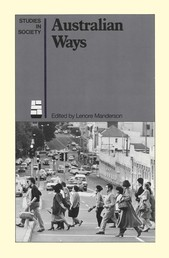 Australian Ways - Anthropological studies in an industrialised society