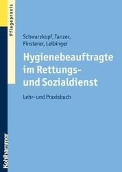 Hygienebeauftragte im Rettungs- und Sozialdienst - Lehr- und Praxisbuch