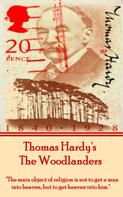 Thomas Hardy: The Woodlanders, By Thomas Hardy