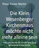 Klaus-Rainer Martin: Die Klein Wesenberger Kirchenmaus möchte nicht mehr alleine sein