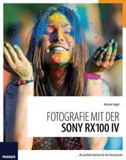 Fotografie mit der Sony RX100 IV - … die perfekte Kamera für die Hosentasche