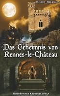 Helmut Herrmann: Das Geheimnis von Rennes-le-Château