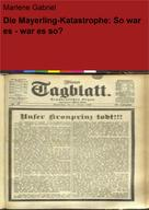 Marlene Gabriel: Die Mayerling-Katastrophe: So war es - war es so? ★★★