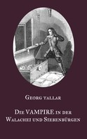 Georg Tallar: Die Vampire in der Walachei und Siebenbürgen