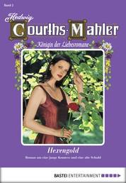 Hedwig Courths-Mahler - Folge 002 - Hexengold