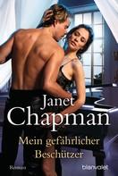 Janet Chapman: Mein gefährlicher Beschützer ★★★★