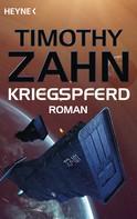 Timothy Zahn: Kriegspferd ★★★★