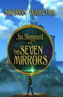 Sharon Warchol: Jax Sheppard and the Seven Mirrors