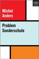 Michel Anders: Problem Sonderschule
