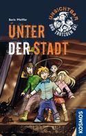 Boris Pfeiffer: Unsichtbar und trotzdem da!, 2, Unter der Stadt ★★★★★