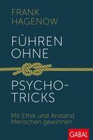 Frank Hagenow: Führen ohne Psychotricks