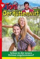Friederike von Buchner: Toni der Hüttenwirt 314 – Heimatroman
