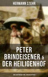 Peter Brindeisener & Der Heiligenhof: Zwei Sichtweisen, eine Liebesgeschichte - Zwei Seiten der Liebe