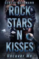 Sontje Beermann: Rockstars `n` Kisses - Uncover Me ★★★★