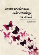 Catia Frobin: Immer wieder neue Schmetterlinge im Bauch