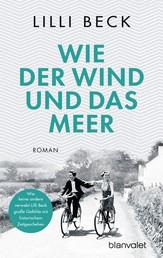 Wie der Wind und das Meer - Roman
