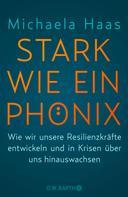 Michaela Haas: Stark wie ein Phönix ★★★★