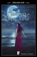 Mara Oliver: Hechizo de mar y luna
