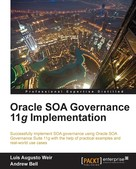 Luis Augusto Weir: Oracle SOA Governance 11g Implementation