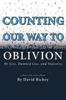 David Richey: Counting Our Way To Oblivion