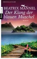 Beatrix Mannel: Der Klang der blauen Muschel ★★★★