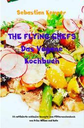THE FLYING CHEFS Das Vegane Kochbuch - 10 raffinierte exklusive Rezepte vom Flitterwochenkoch von Prinz William und Kate