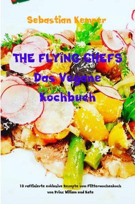 THE FLYING CHEFS Das Vegane Kochbuch