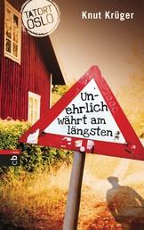 Tatort Oslo - Unehrlich währt am längsten - Band 1