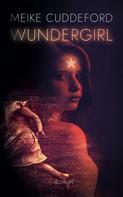 Meike Cuddeford: Wundergirl