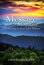 Message from the Mountain - Awakening to Your Life's Purpose