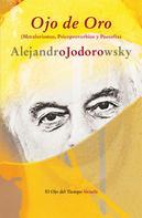 Alejandro Jodorowsky: Ojo de Oro