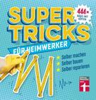 Jakob Thoma: Supertricks für Heimwerker ★★★★