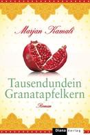 Marjan Kamali: Tausendundein Granatapfelkern ★★★★★