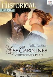 Miss Carolines verwegener Plan