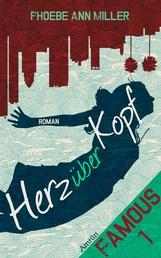 Famous: Herz über Kopf (Band 1) - Liebesroman