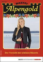 Alpengold 277 - Heimatroman - Der Verzicht der schönen Bäuerin