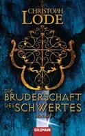 Christoph Lode: Die Bruderschaft des Schwertes ★★★★★