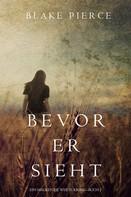 Blake Pierce: Bevor Er Sieht (Ein Mackenzie White Krimi—Buch 2) ★★★★