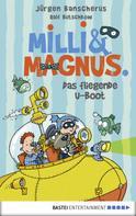 Jürgen Banscherus: Milli und Magnus - Das fliegende U-Boot ★★★★★