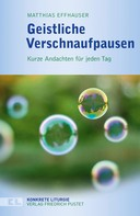 Matthias Effhauser: Geistliche Verschnaufpausen