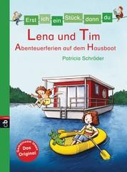 Erst ich ein Stück, dann du - Lena und Tim - Abenteuerferien auf dem Hausboot - Für das gemeinsame Lesenlernen ab der 1. Klasse