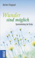 Herbert Kappauf: Wunder sind möglich ★★★★★