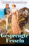 Elisabeth Bürstenbinder: Gesprengte Fesseln ★★★★