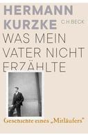 Hermann Kurzke: Was mein Vater nicht erzählte