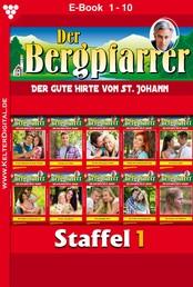 Der Bergpfarrer Staffel 1 – Heimatroman - E-Book 1-10